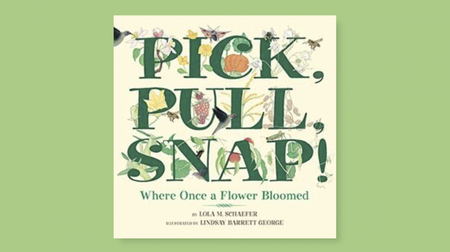 Pick, Pull, Snap! Where Once a Flower Bloomed book cover