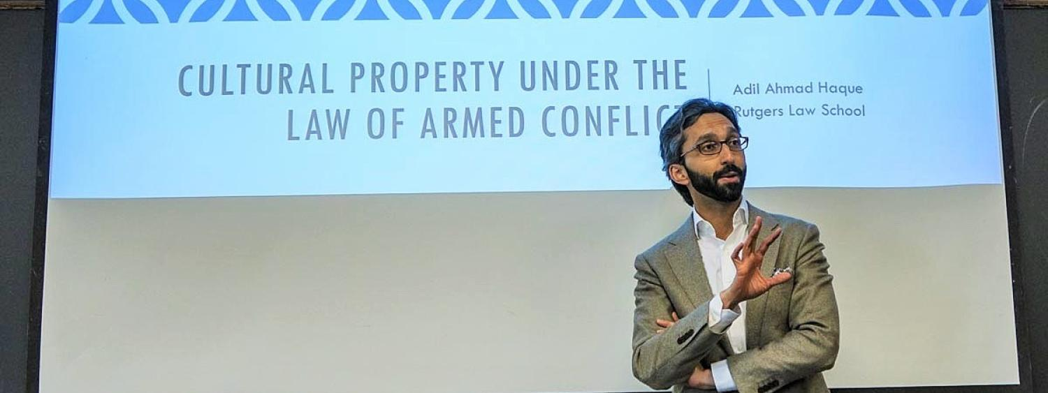 Adil Haque (Rutgers Law) at the 2017 Morris Colloquium on Cultural Property and the Ethics of War