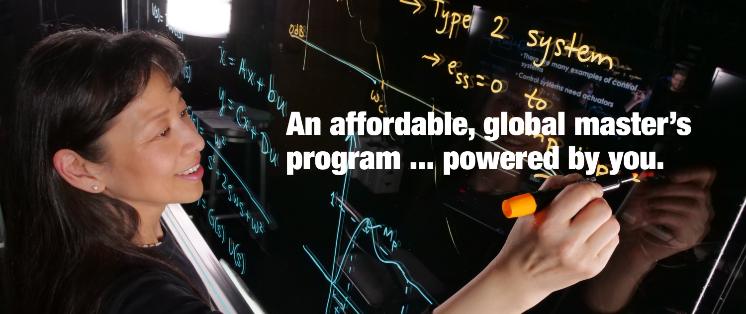 "A professor writing on a wipe-board, with the text ""An affordable, global master's program ... powered by you"" overlayed."