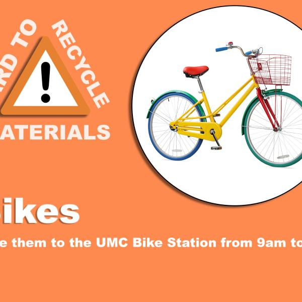 Photo of a bike; these are recyclable the UMC bike station from 9am to 5pm