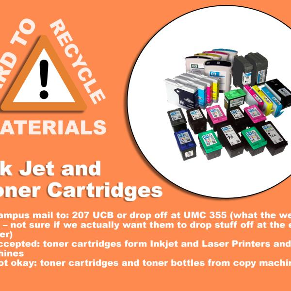 Image of toner and ink cartridges; these can be mailed to UCB 209 or dropped off at UMC 355. Toner and ink cartridges are accepted from Inkjet, Laser Printer, and Fax machines, NOT from copy machines.
