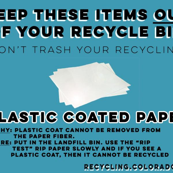 Plastic coated paper cannot be recycled.