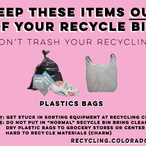 Do not recycle plastic bags.