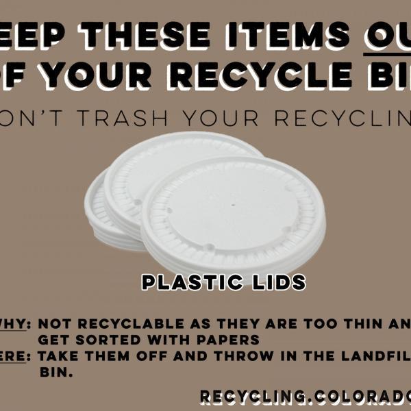 Don't recycle plastic lids.