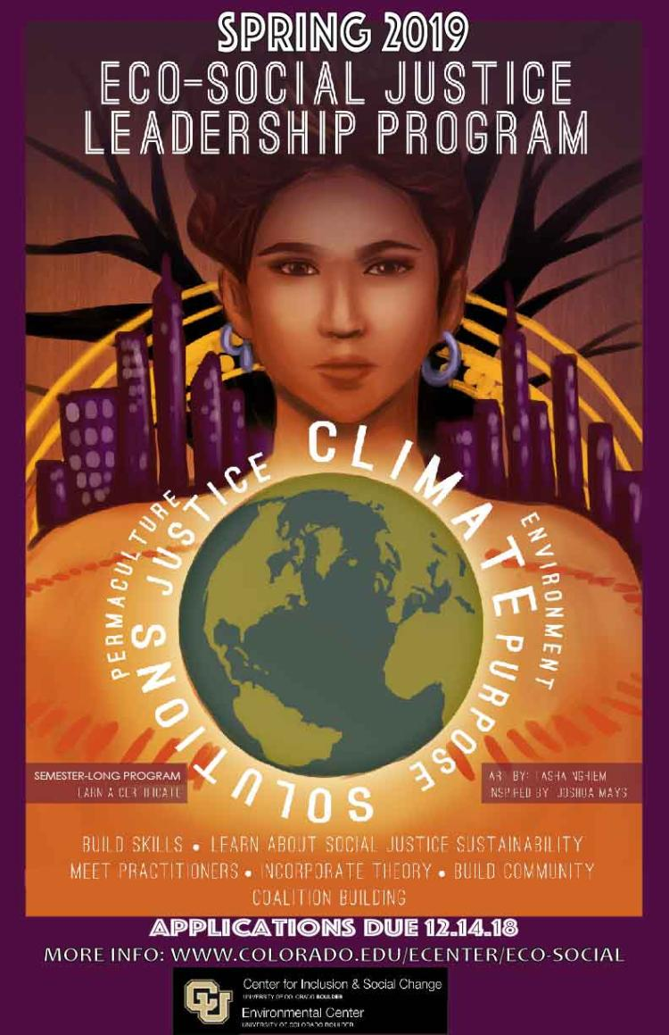 "This is an image of the Eco-Social Justice Leadership Program flyer. It's background is a piece of artwork with a woman holding the earth with words such as ""climate,"" ""Justice,"" ""Permaculture,"" and ""Solutions.""  She stands in front of city building outlines with large tree outlines in the very back. It encourages people to apply for the certifiacte program and includes the logos of both CISC and the Environmental Center."