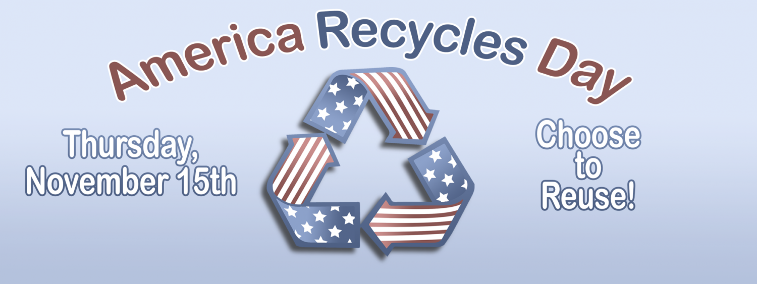 America recycles day- Thursday, November 15th, choose to reuse!