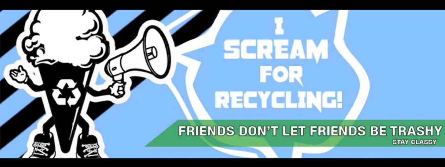 I scream for recyling