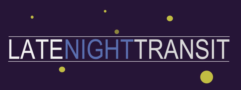 LATE NIGHT TRANSIT
