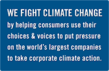 We fight climate change by helping consumers use their choices and voices