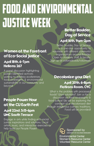 April 15- Better Bouder, 18- Women at the Forefront of Eco-Social Justice, 20 Decolonize your Diet, 22- People Power Hour at EarthFest