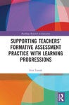 Supporting Teachers' Formative Assessment Practice with Learning Progressions