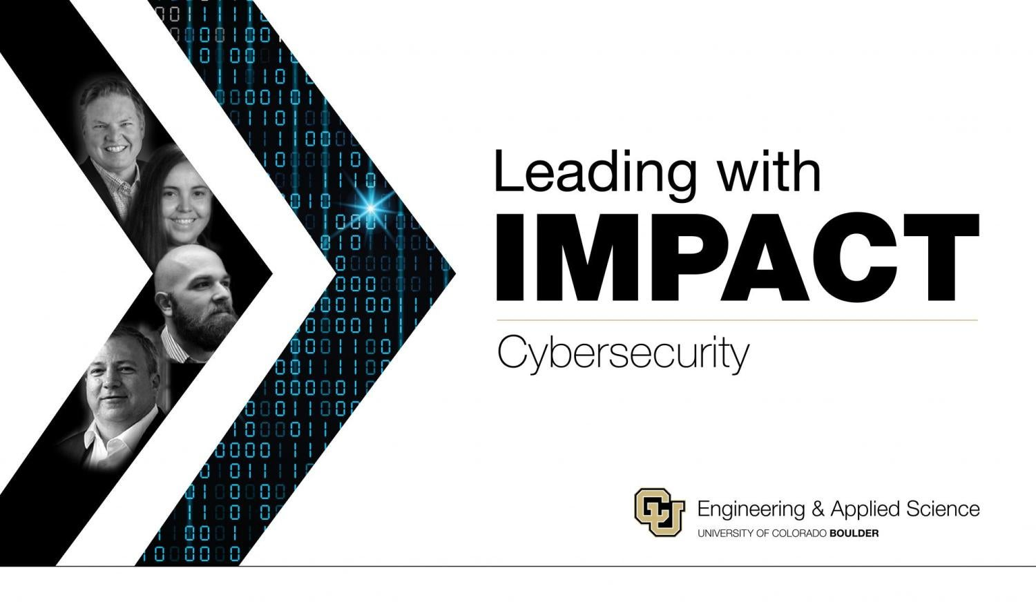 CU Engineering Leading with Impact: Cybersecurity