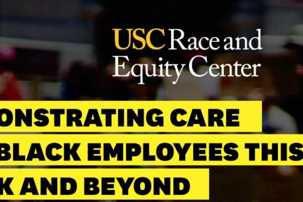 Demonstrating Care for Black Employees this Week and Beyond