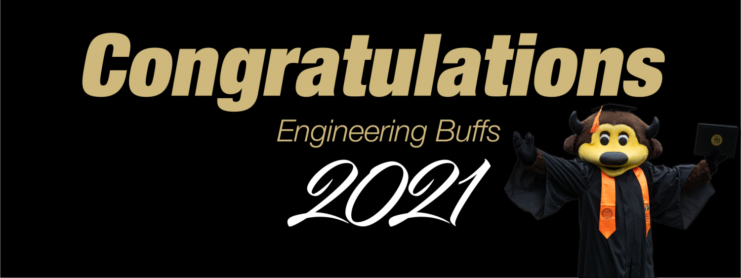 Congratulations Engineering Buffs 2021 (with photo of Chip the mascot wearing graduation regalia)