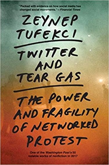 Book cover of Twitter and Tear Gas