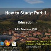 A screen capture of John Falconer's How to Study: Part 1, education title slide. Flatiron mountains are seen behind the CU Boulder campus