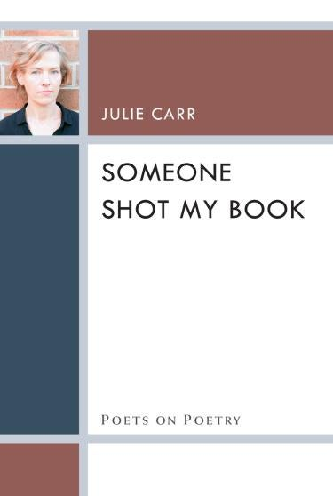 """Cover of Julie Carr's Book, """"Someone Shot My Book"""""""