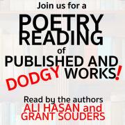 Text that says join us for a poetry reading of published and dodgy works!