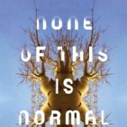 None of This is Normal by Benjamin Robertson