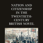 "Cover of Janice Ho's book, ""Nation and Citizenship in the Twentieth-Century British Novel"""
