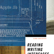 """Cover of Lori Emerson's book, """"Reading Writing Interfaces: From the Digital to the Bookbound"""""""