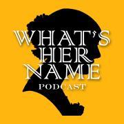 What'sHerName Podcast Logo