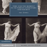 """Cover of Sue Zemka's book, """"Time and the Moment in Victorian Literature and Society"""""""