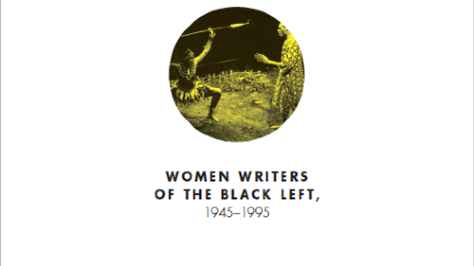 "Cover of Cheryl Higashida's book,  ""Black Internationalist Feminism: Women Writers of the Black Left, 1945-1995"""