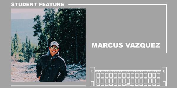 Student feature with Marcus Vazquez