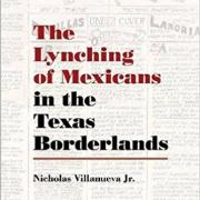 Lynching of Mexicans in the Texas Borderlands