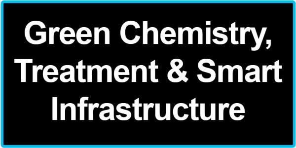 Green Chemistry, Treatment & Smart Infrastructure