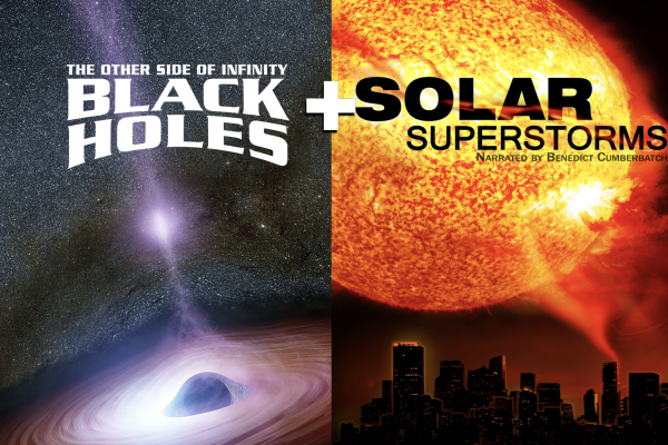 Posters and still images from films of Black Holes and Solar Superstorms