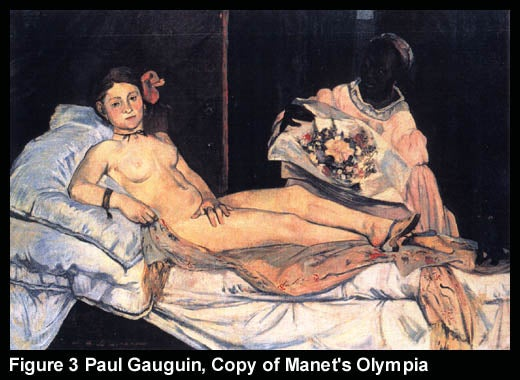 Figure 3 Paul Gauguin, Copy of Manet's Olympia
