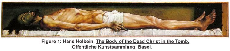 Hans Holbein, The Body of the Dead Christ in the Tomb. Offentliche Kunstsammlung, Basel.