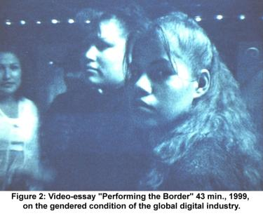 "Video-essay ""Performing the Border"" 43 min., 1999, on the gendered condition of the global digital industry."