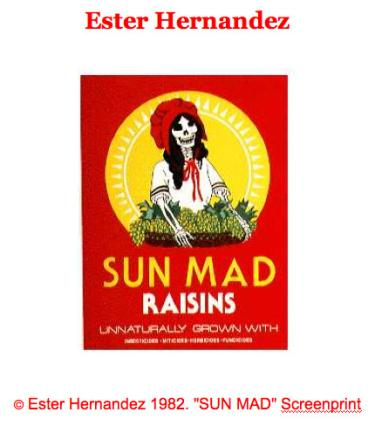 """Sun Mad Raisins"" with Skeleton Maid - Ester Hernandez"