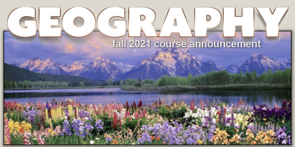 GEOG 1001 Course Announcement for Fall 2021