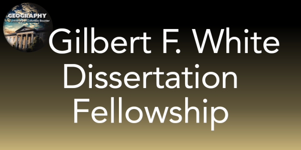 Gilbert F. White Dissertation F ellowship