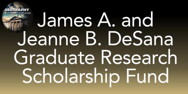 James A. and Jeanne B. DeSana Graduate R esearch Scholarship Fund