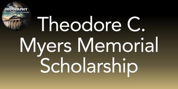 Theodore C. Myers M emorial Scholarship