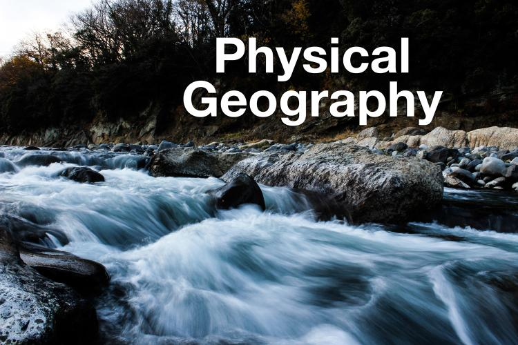 """Physical Geography"" overlaid on photo of river rapids"