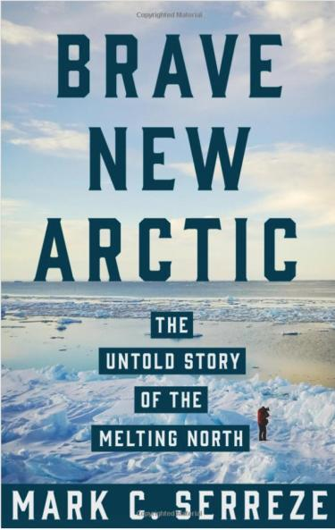 """Book cover for """"Brave New Arctic"""" by Mark Serreze"""