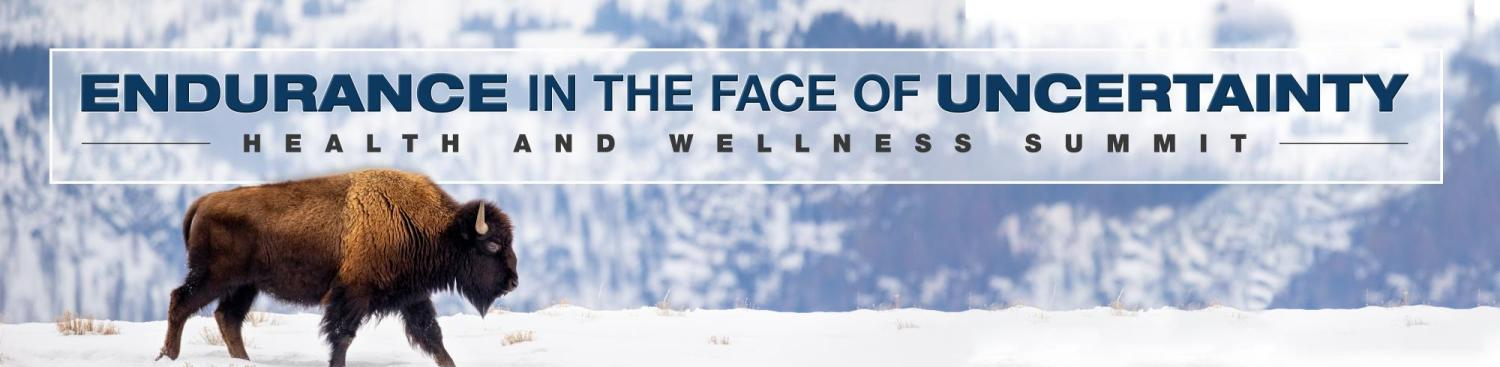 """Health and Wellness Summit Endurance in the Face of Uncertainty"""
