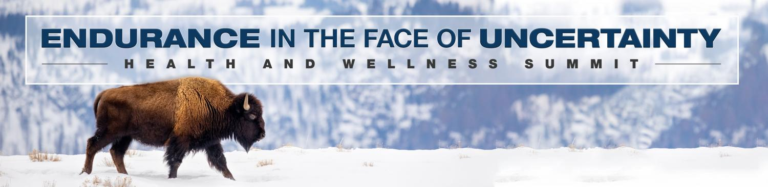 buffalo walking across snow below text that reads health and wellness summit, endurance in the face of uncertainty