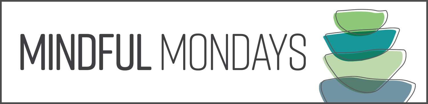 """banner reads """"mindful mondays"""" and a drawing of rocks"""