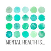 """Various shades of green and blue watercolor circles with the text: """"Mental health is prioritizing your needs"""""""