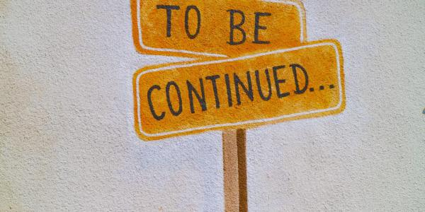 "sign that says ""to be continued"""