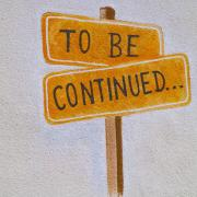 """sign that says """"to be continued"""""""