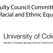 "CU logo with text that reads ""Faculty Council Committee on Racial and Ethnic Equity"""