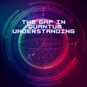 The gap in quantum understanding: How to accurately communicate quantum ideas